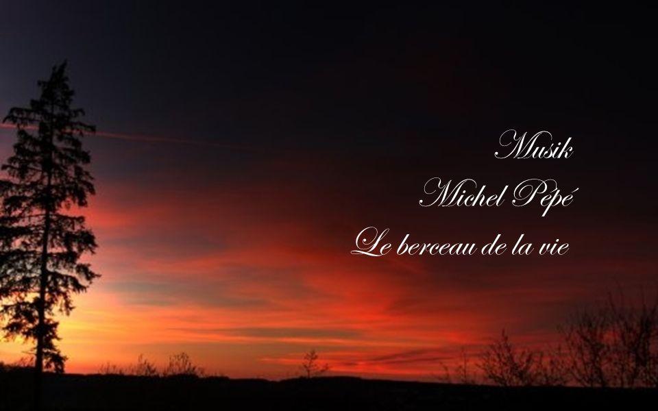 Musik Michel Pépé Le berceau de la vie Gesamtgestaltung Wolfgang