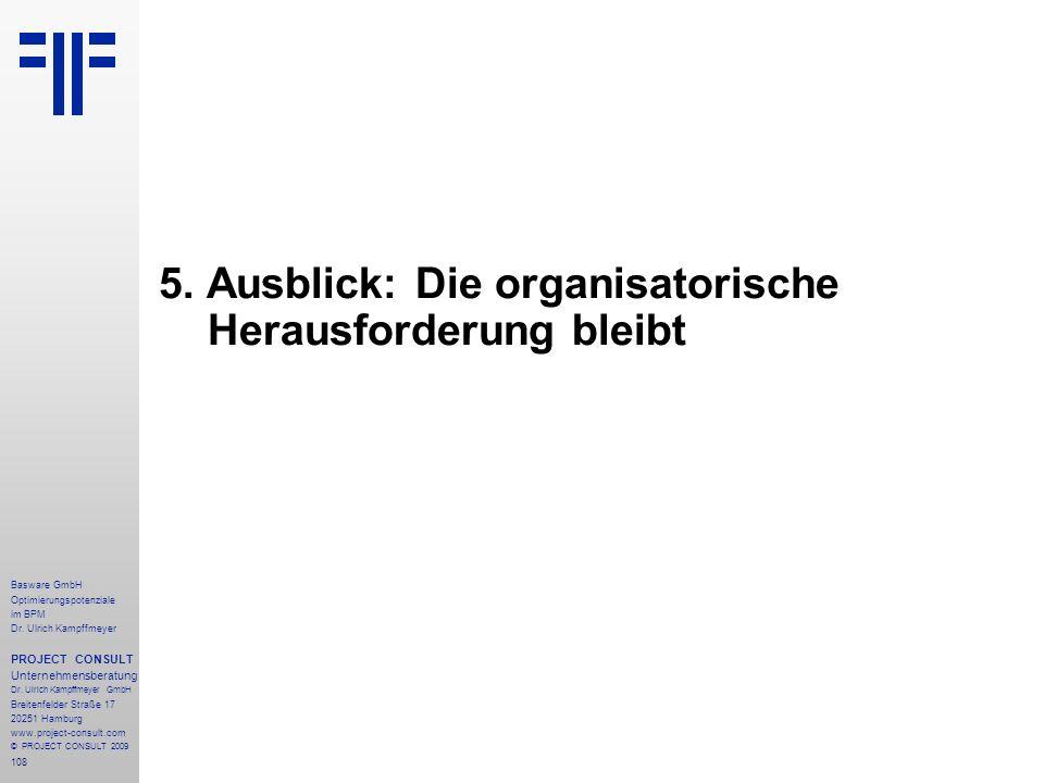 5. Ausblick: Die organisatorische Herausforderung bleibt