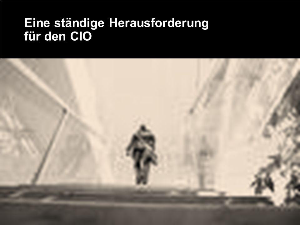 Eine ständige Herausforderung für den CIO