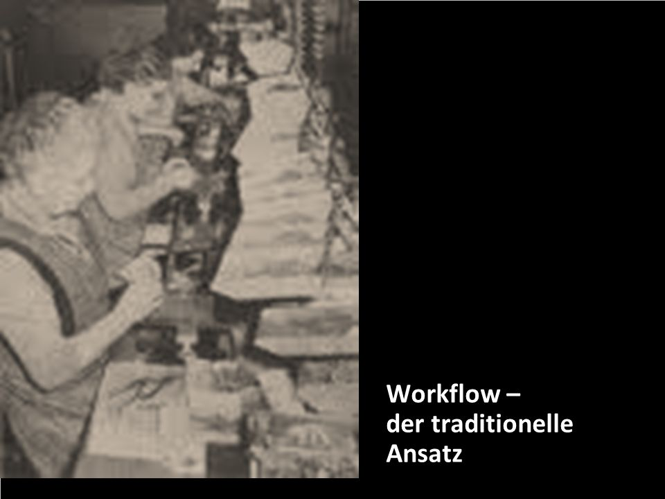 Workflow – der traditionelle Ansatz