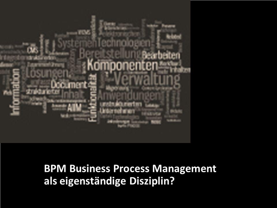 BPM Business Process Management als eigenständige Disziplin
