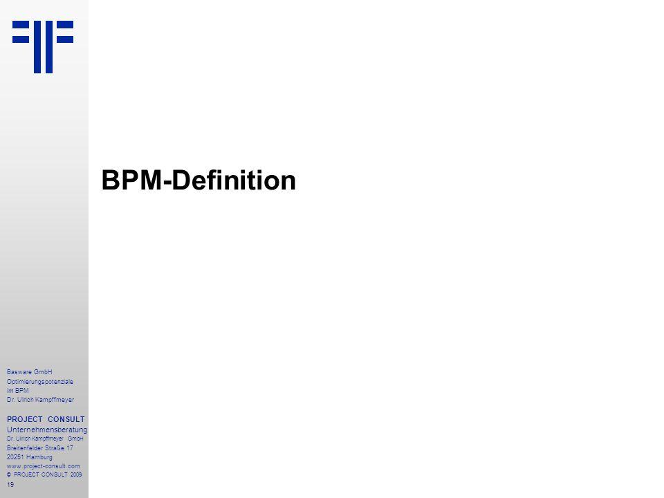 BPM-Definition PROJECT CONSULT Unternehmensberatung Basware GmbH