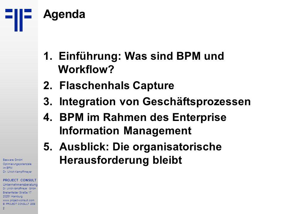 Agenda 1. Einführung: Was sind BPM und Workflow Flaschenhals Capture