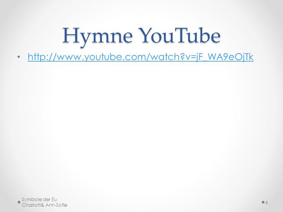 Hymne YouTube http://www.youtube.com/watch v=jF_WA9eOjTk