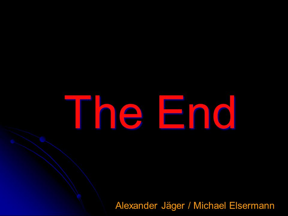 The End Alexander Jäger / Michael Elsermann