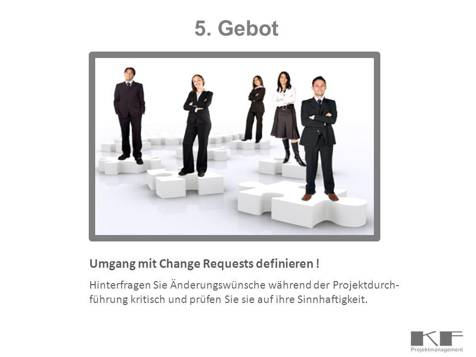 5. Gebot Umgang mit Change Requests definieren !