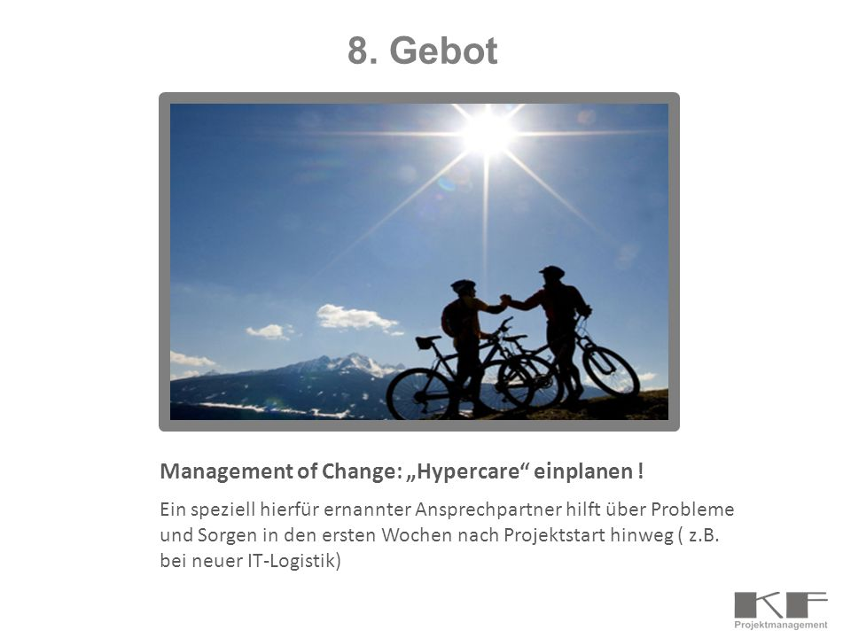 "8. Gebot Management of Change: ""Hypercare einplanen !"