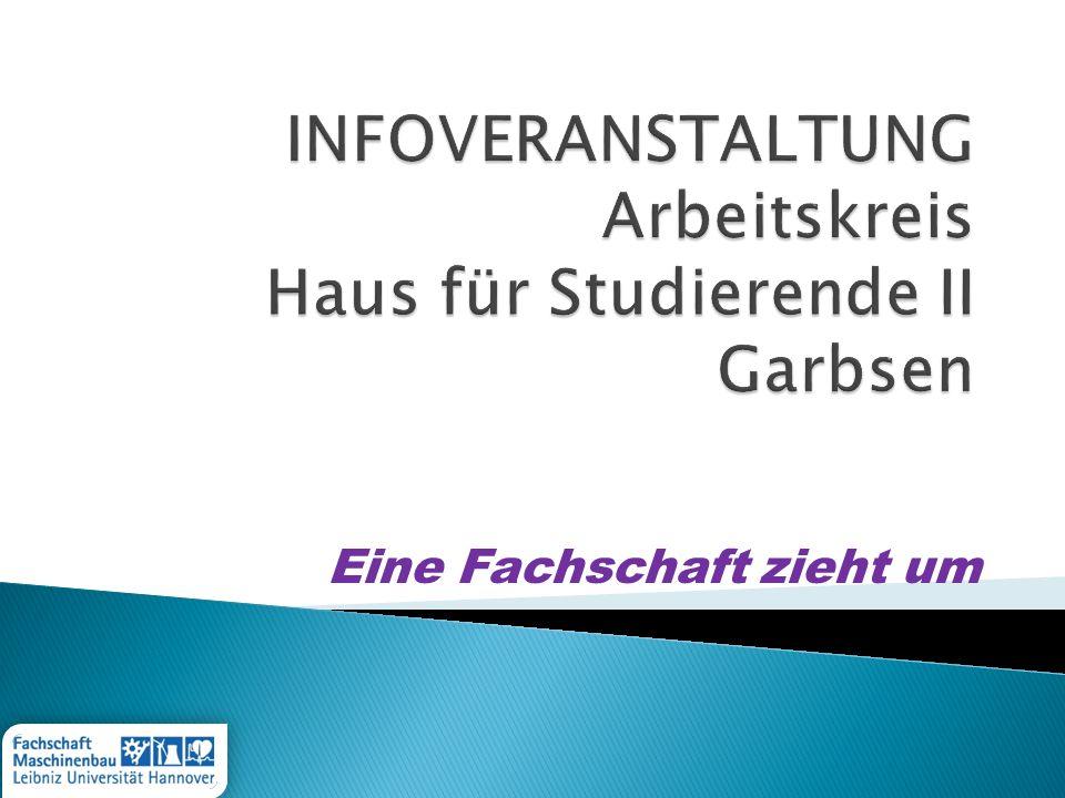INFOVERANSTALTUNG Arbeitskreis Haus für Studierende II Garbsen