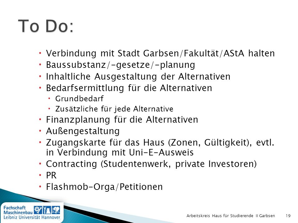 To Do: Verbindung mit Stadt Garbsen/Fakultät/AStA halten