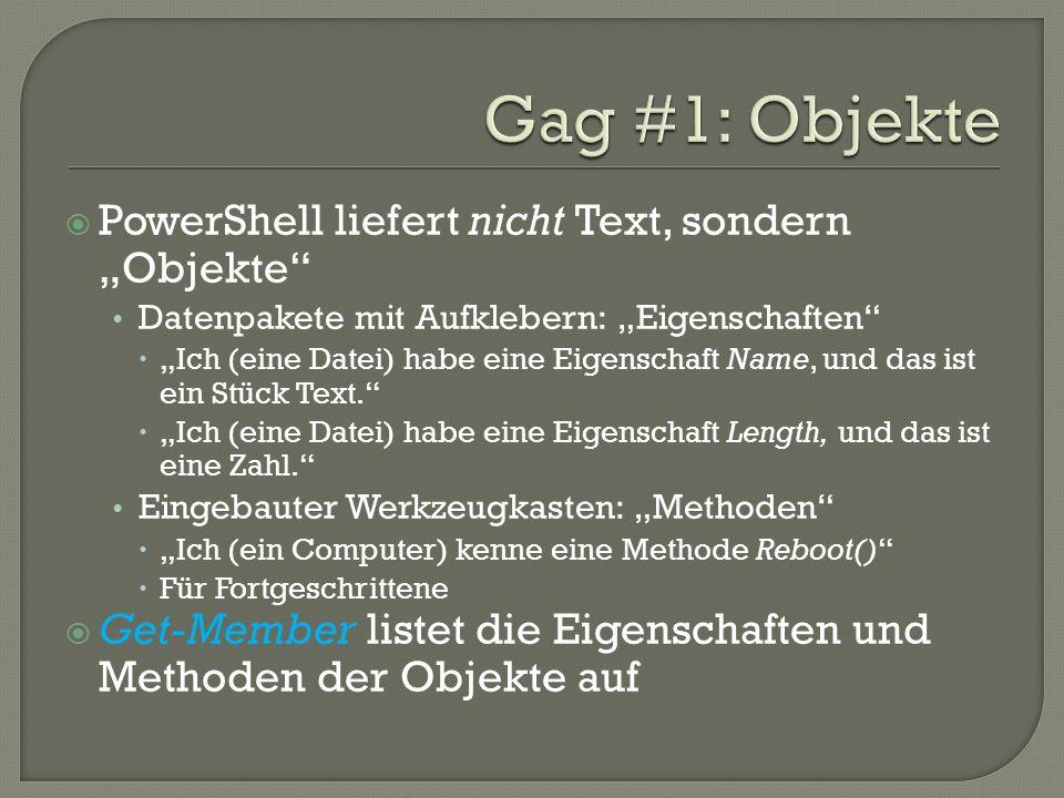 "Gag #1: Objekte PowerShell liefert nicht Text, sondern ""Objekte"
