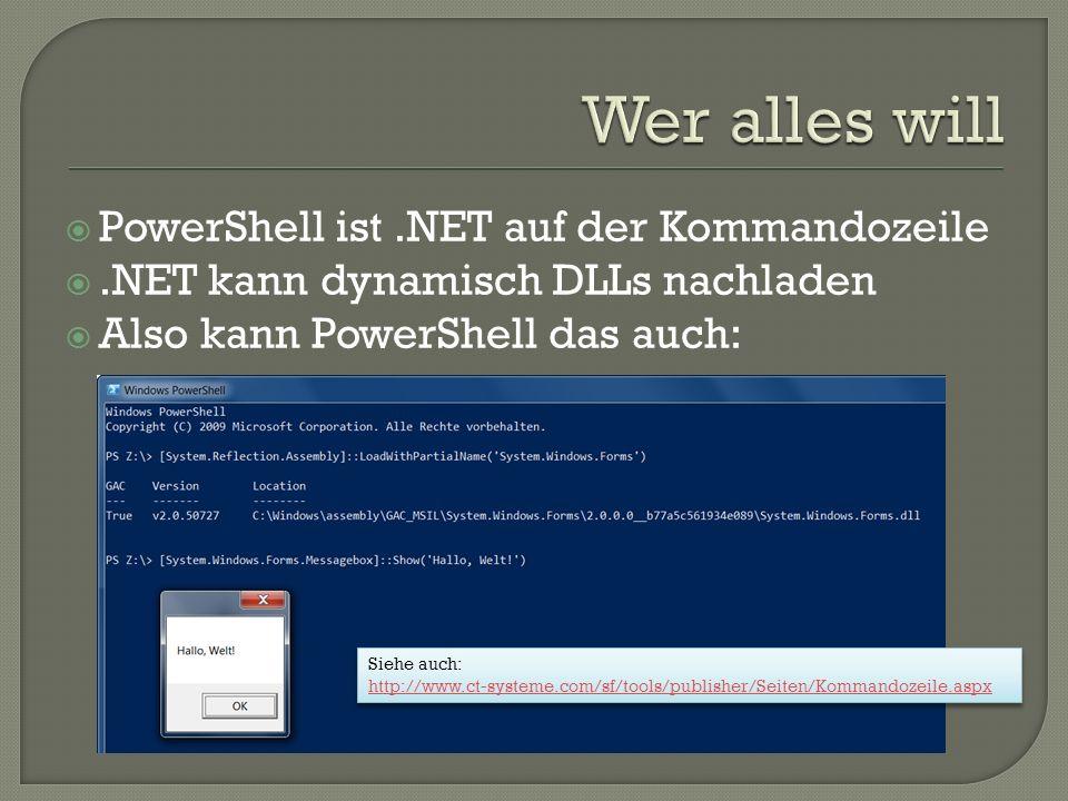Wer alles will PowerShell ist .NET auf der Kommandozeile