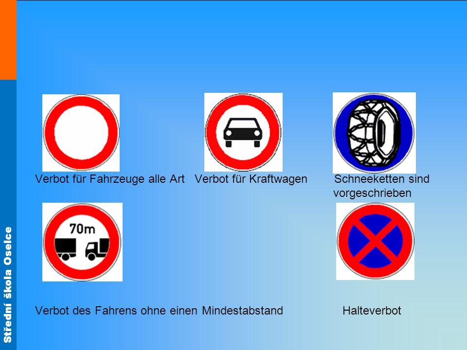Verbot für Fahrzeuge alle Art Verbot für Kraftwagen Schneeketten sind vorgeschrieben Verbot des Fahrens ohne einen Mindestabstand Halteverbot