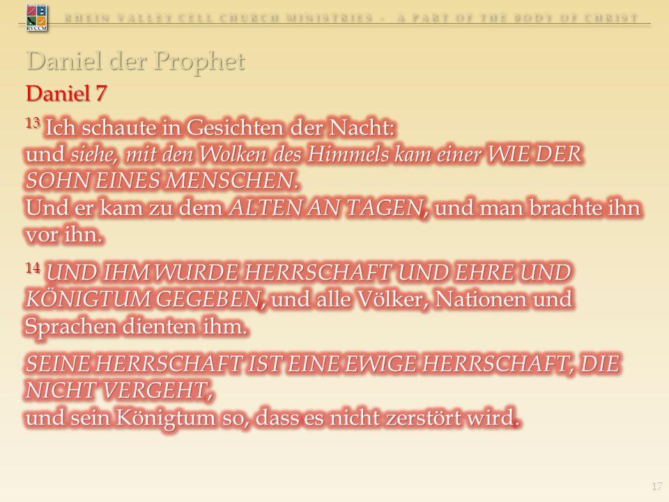 Daniel der Prophet Daniel 7 13 Ich schaute in Gesichten der Nacht: