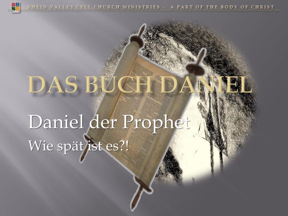 Daniel der Prophet Wie spät ist es !