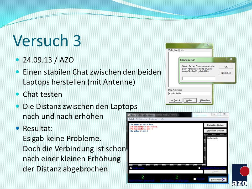 Versuch 3 24.09.13 / AZO. Einen stabilen Chat zwischen den beiden Laptops herstellen (mit Antenne)
