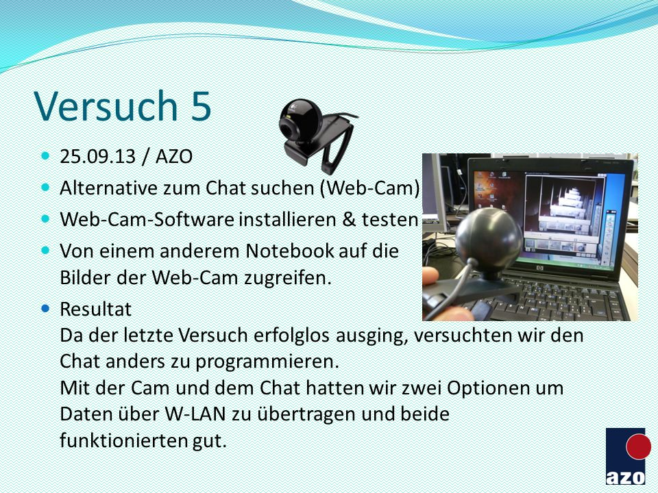 Versuch 5 25.09.13 / AZO Alternative zum Chat suchen (Web-Cam)