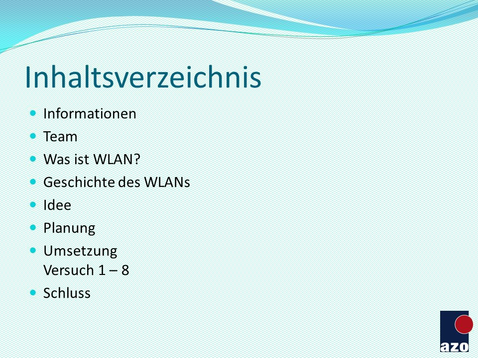 Inhaltsverzeichnis Informationen Team Was ist WLAN