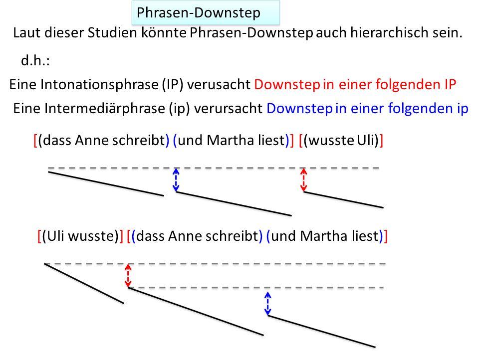 Phrasen-DownstepLaut dieser Studien könnte Phrasen-Downstep auch hierarchisch sein. d.h.: