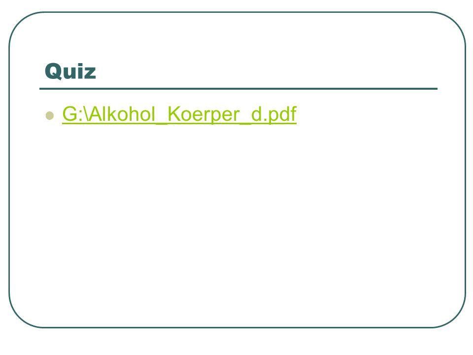 Quiz G:\Alkohol_Koerper_d.pdf