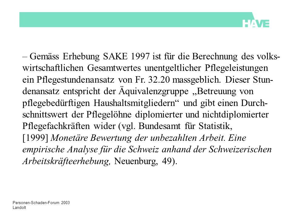 – Gemäss Erhebung SAKE 1997 ist für die Berechnung des volks-