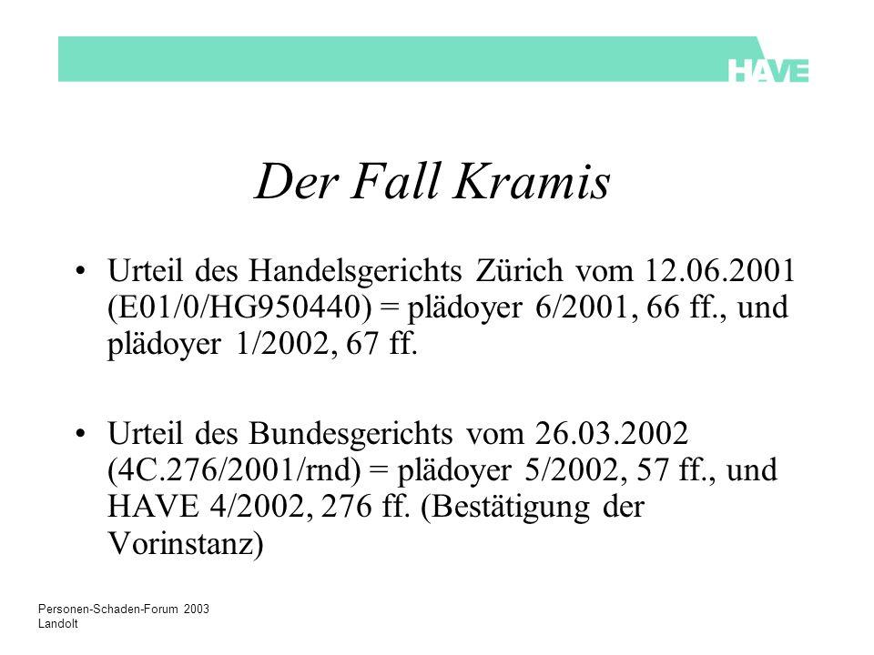 Der Fall Kramis Urteil des Handelsgerichts Zürich vom 12.06.2001 (E01/0/HG950440) = plädoyer 6/2001, 66 ff., und plädoyer 1/2002, 67 ff.