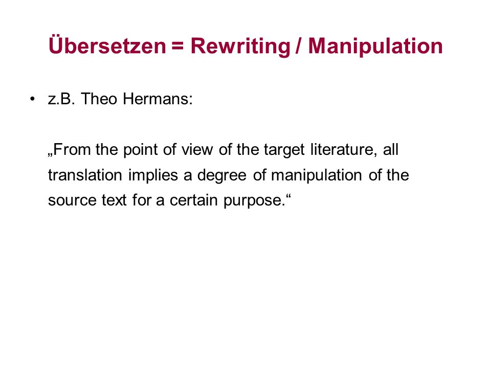 Übersetzen = Rewriting / Manipulation