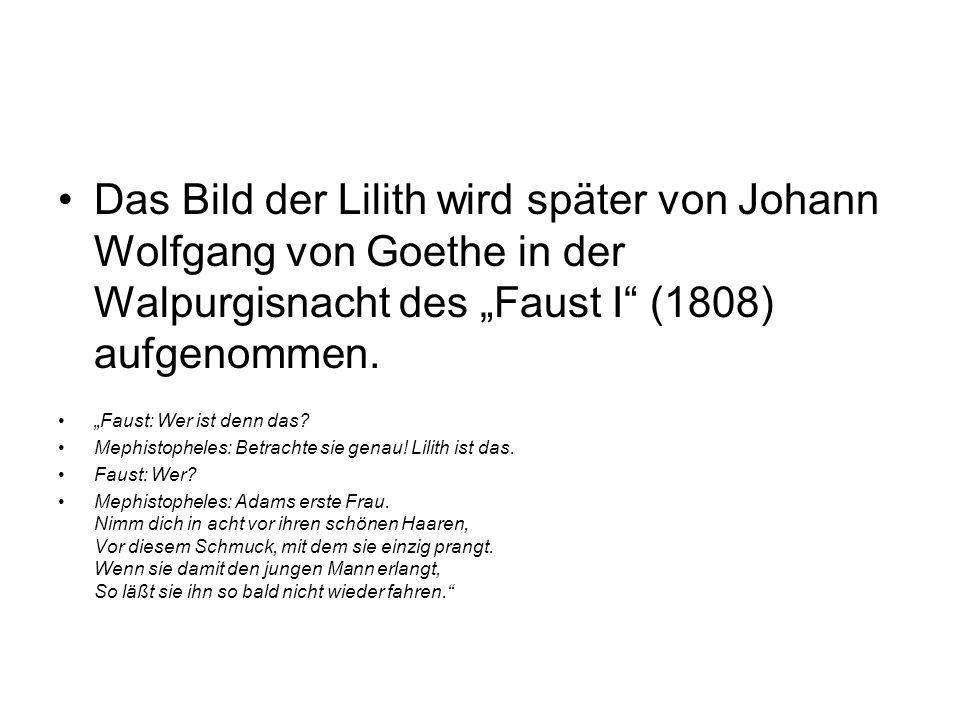 """Das Bild der Lilith wird später von Johann Wolfgang von Goethe in der Walpurgisnacht des """"Faust I (1808) aufgenommen."""