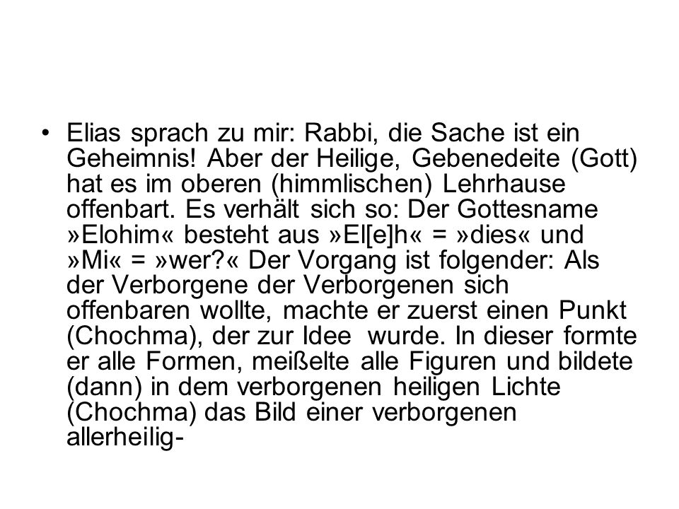 Elias sprach zu mir: Rabbi, die Sache ist ein Geheimnis