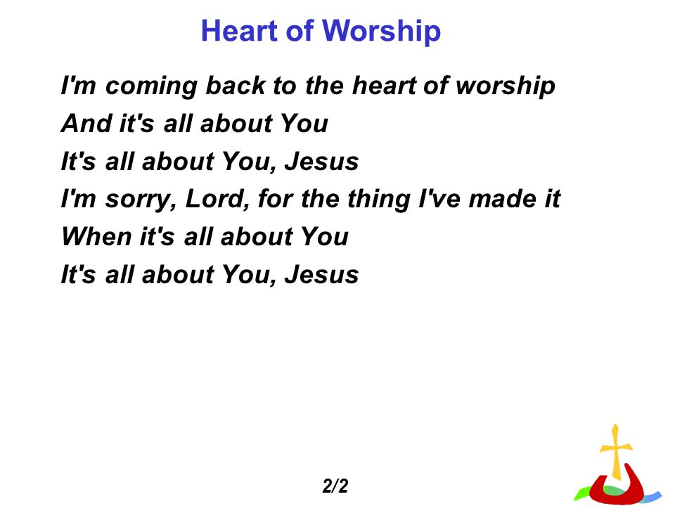 Heart of Worship I m coming back to the heart of worship