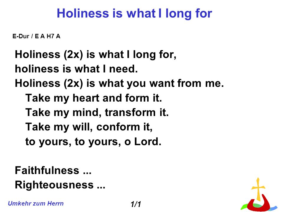 Holiness is what I long for