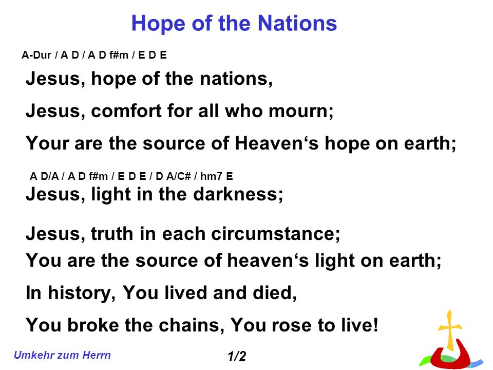 Hope of the Nations Jesus, hope of the nations,