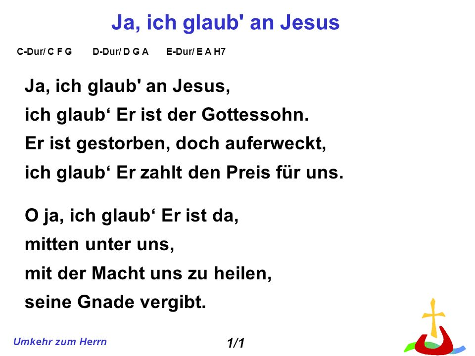 Ja, ich glaub an Jesus Ja, ich glaub an Jesus,