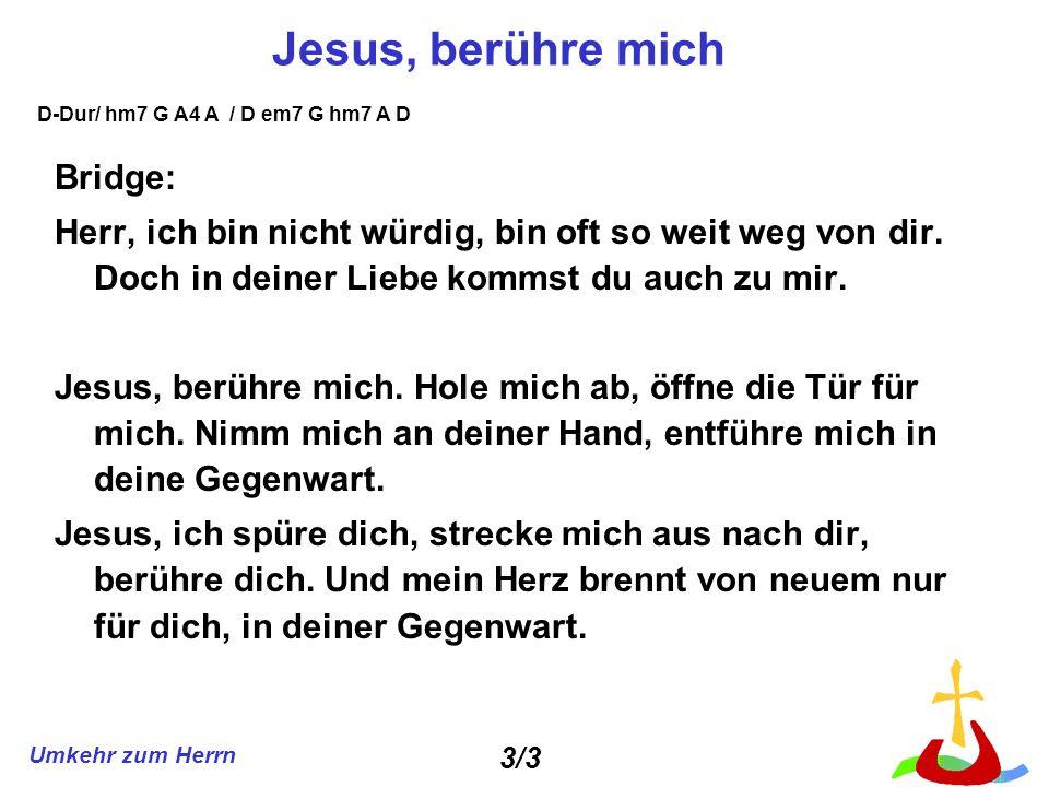 Jesus, berühre mich Bridge: