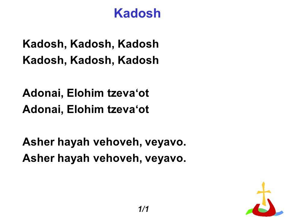 Kadosh Kadosh, Kadosh, Kadosh Adonai, Elohim tzeva'ot