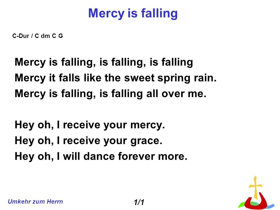 Mercy is falling Mercy is falling, is falling, is falling