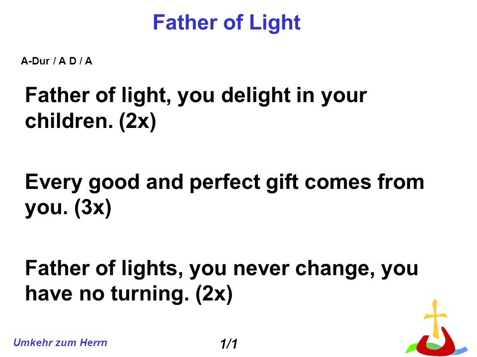 Father of light, you delight in your children. (2x)