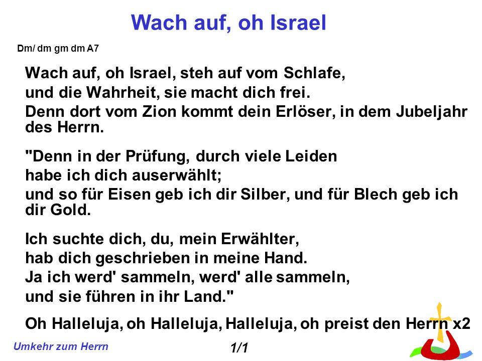 Wach auf, oh Israel Wach auf, oh Israel, steh auf vom Schlafe,