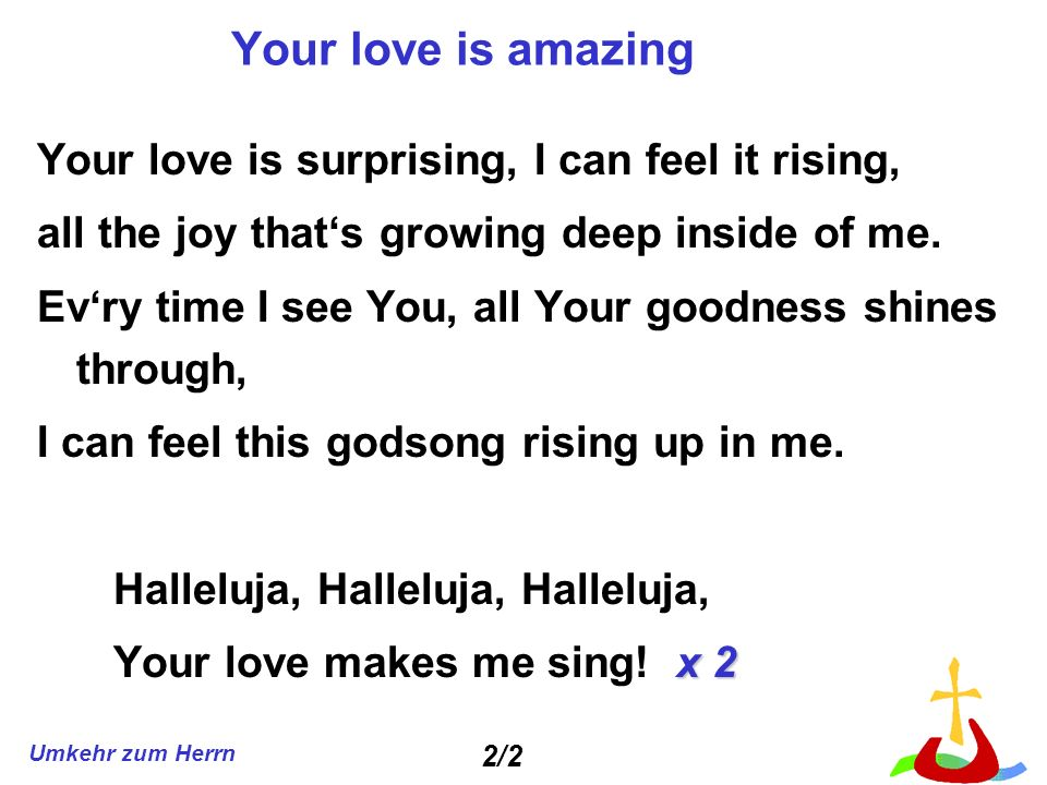 Your love is amazing Your love is surprising, I can feel it rising,