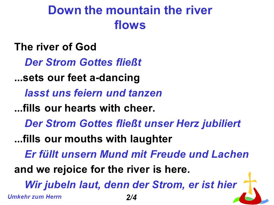 Down the mountain the river flows