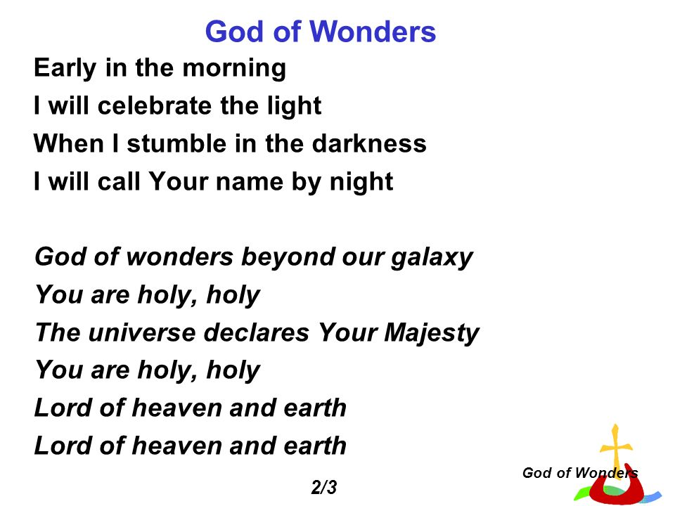 God of Wonders Early in the morning I will celebrate the light