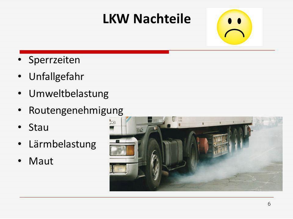 LKW Nachteile Sperrzeiten Unfallgefahr Umweltbelastung