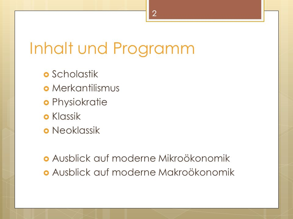 Inhalt und Programm Scholastik Merkantilismus Physiokratie Klassik