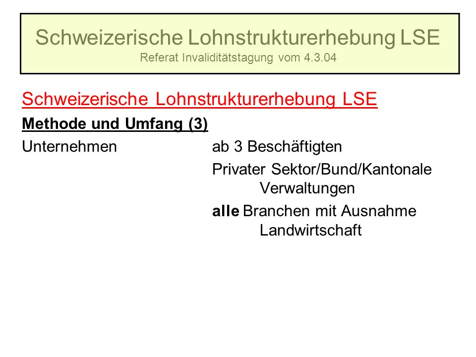 Schweizerische Lohnstrukturerhebung LSE Referat Invaliditätstagung vom 4.3.04