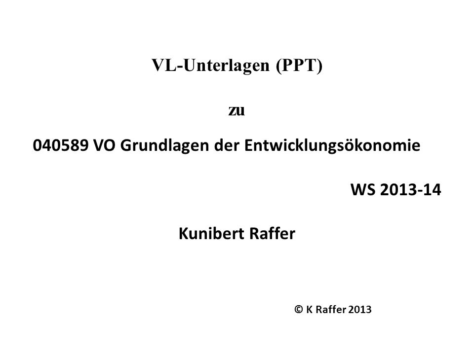 040589 VO Grundlagen der Entwicklungsökonomie WS 2013-14