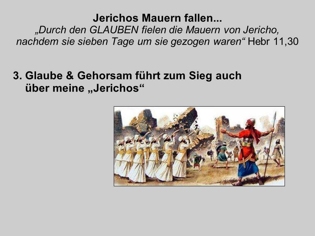 """3. Glaube & Gehorsam führt zum Sieg auch über meine """"Jerichos"""