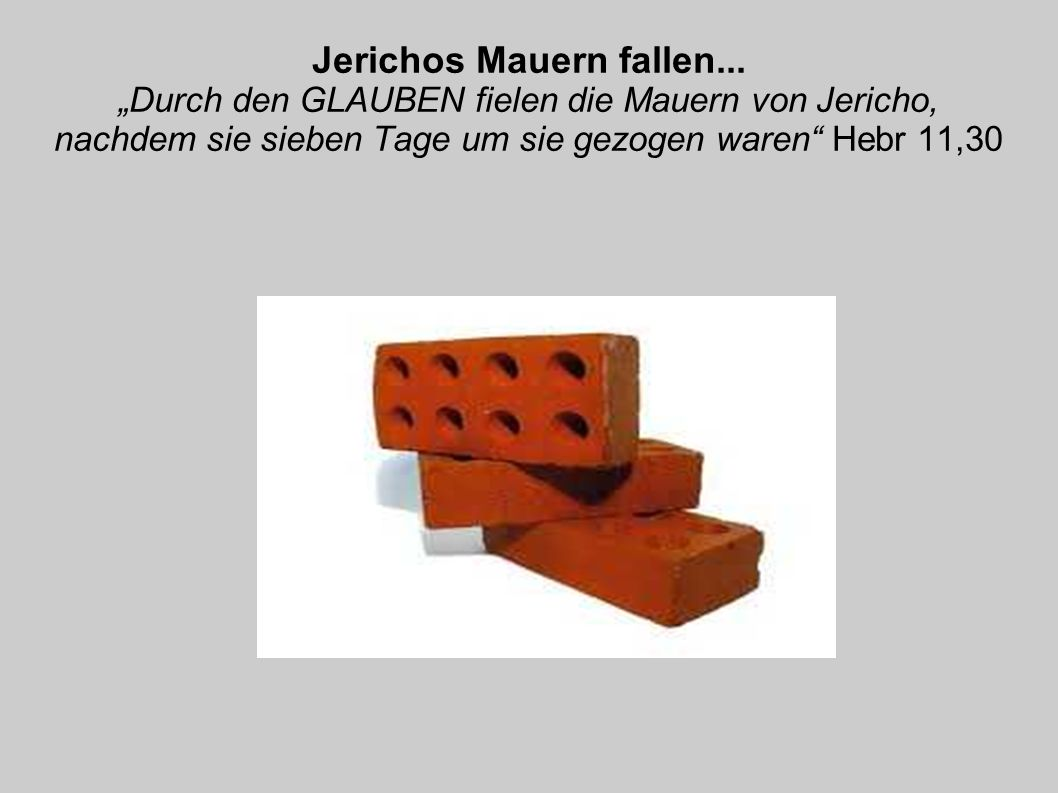Jerichos Mauern fallen