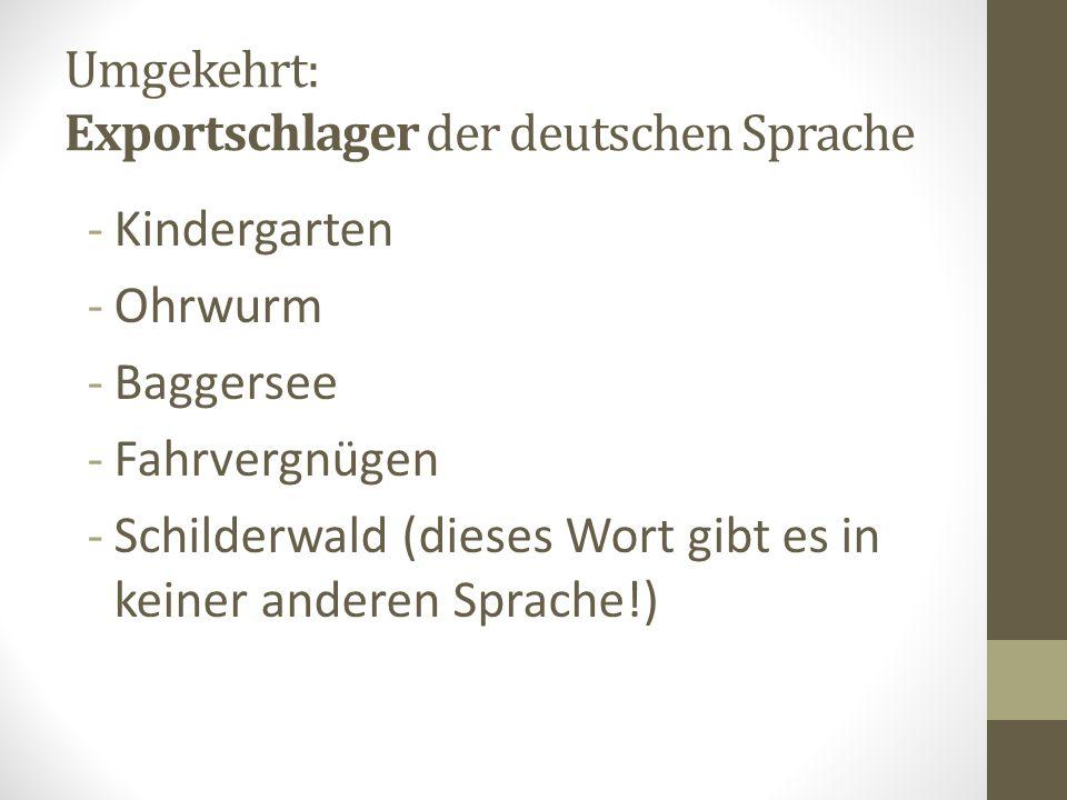 Umgekehrt: Exportschlager der deutschen Sprache