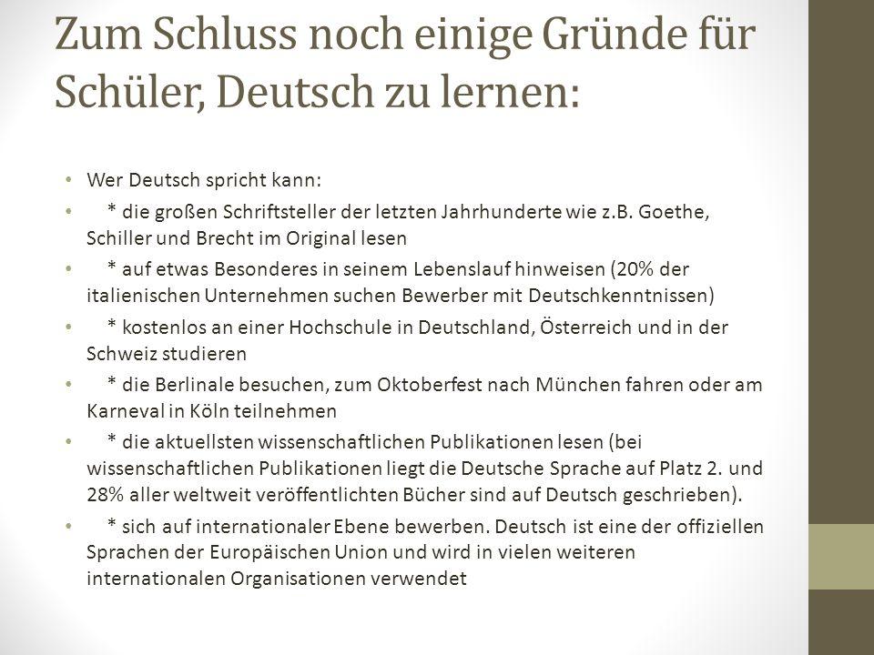 Zum Schluss noch einige Gründe für Schüler, Deutsch zu lernen: