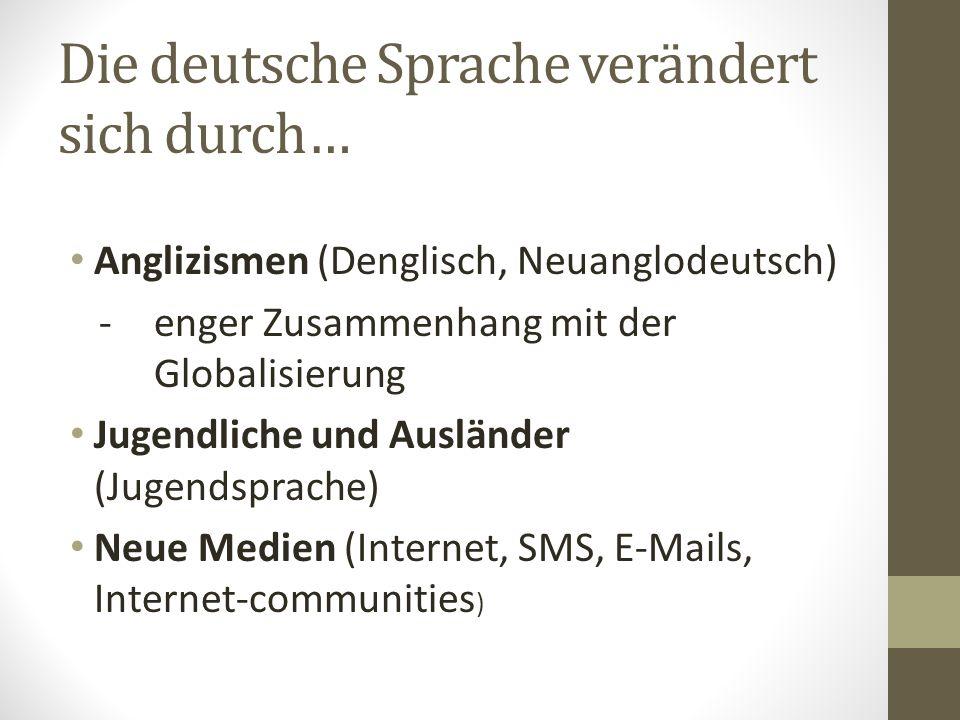 Die deutsche Sprache verändert sich durch…