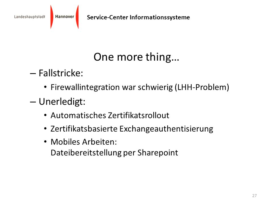 One more thing… Fallstricke: Unerledigt: